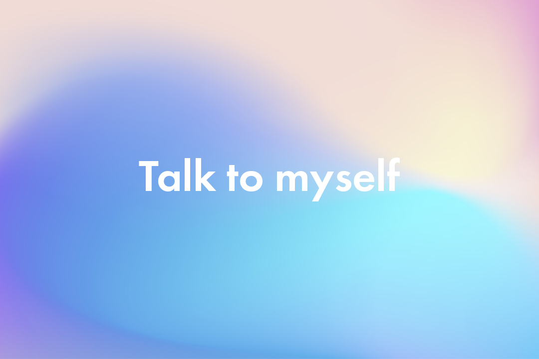 Talk-to-myself